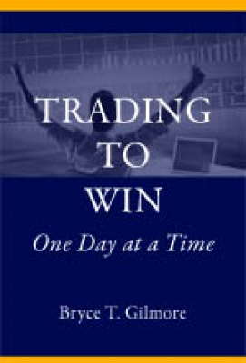 EBOOK: Trading to Win 2nd Edition (e-Book 2004) by Bryce T. Gilmore